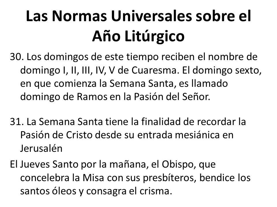Las Normas Universales sobre el Año Litúrgico 30.