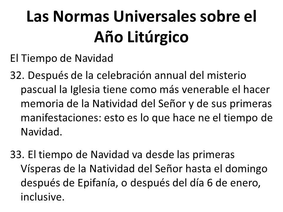 Las Normas Universales sobre el Año Litúrgico El Tiempo de Navidad 32.