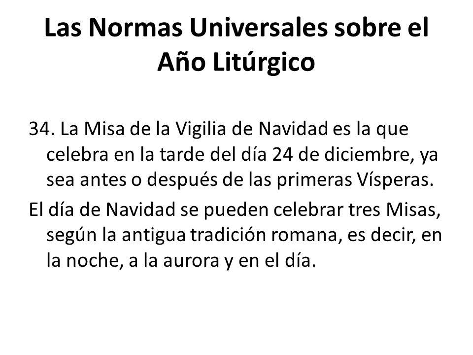 Las Normas Universales sobre el Año Litúrgico 34.
