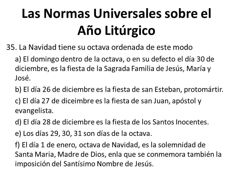 Las Normas Universales sobre el Año Litúrgico 35.