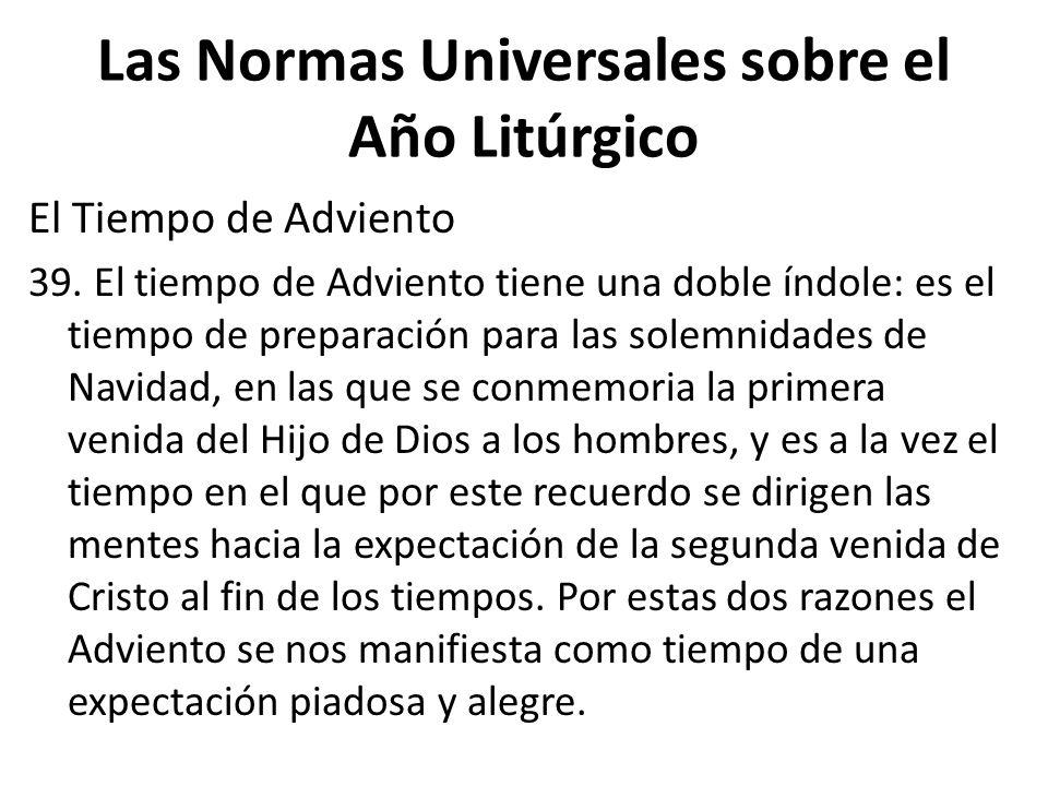 Las Normas Universales sobre el Año Litúrgico El Tiempo de Adviento 39.