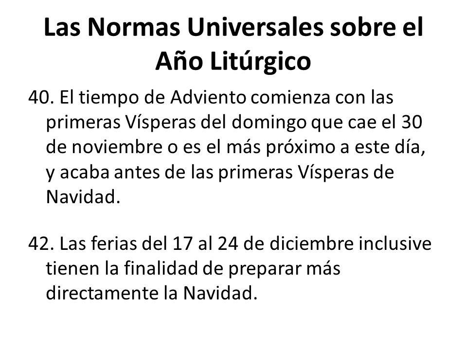Las Normas Universales sobre el Año Litúrgico 40.