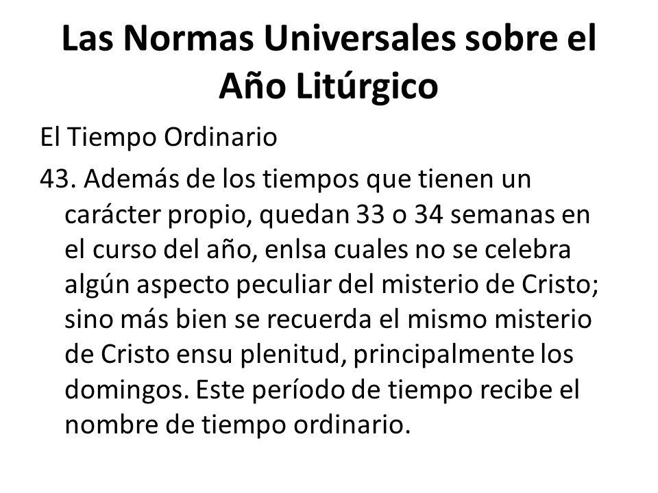 Las Normas Universales sobre el Año Litúrgico El Tiempo Ordinario 43.
