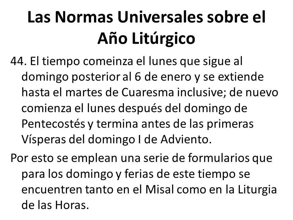 Las Normas Universales sobre el Año Litúrgico 44.