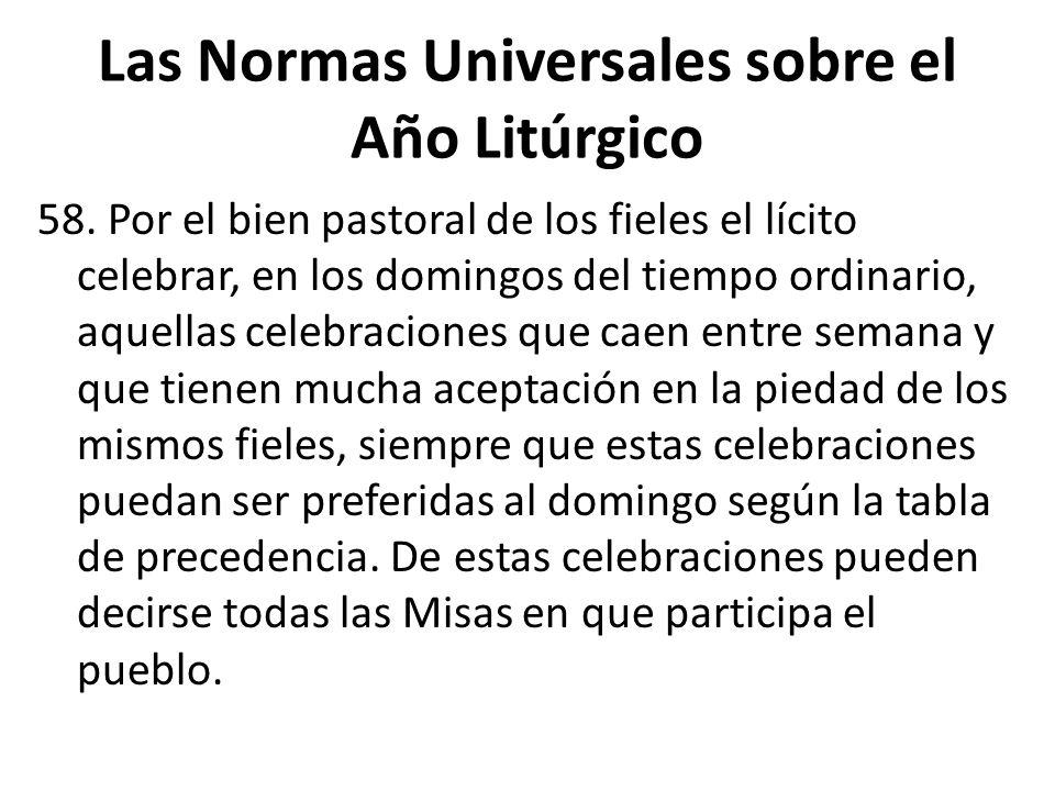 Las Normas Universales sobre el Año Litúrgico 58.