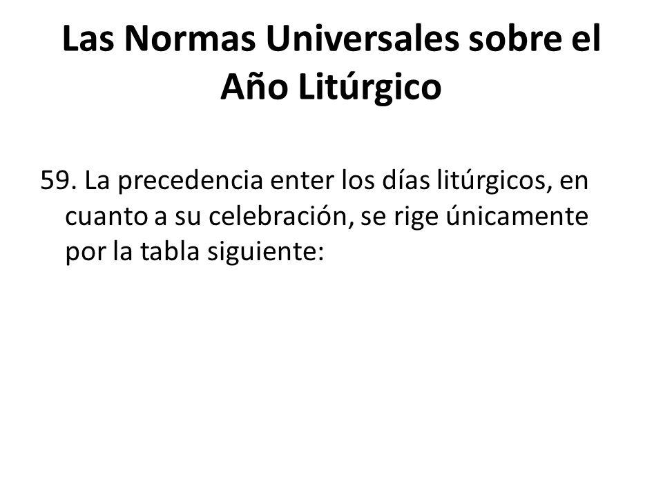 Las Normas Universales sobre el Año Litúrgico 59.