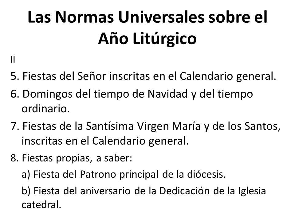 Las Normas Universales sobre el Año Litúrgico II 5. Fiestas del Señor inscritas en el Calendario general. 6. Domingos del tiempo de Navidad y del tiem