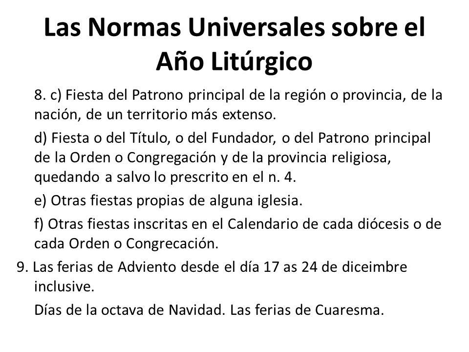 Las Normas Universales sobre el Año Litúrgico 8. c) Fiesta del Patrono principal de la región o provincia, de la nación, de un territorio más extenso.