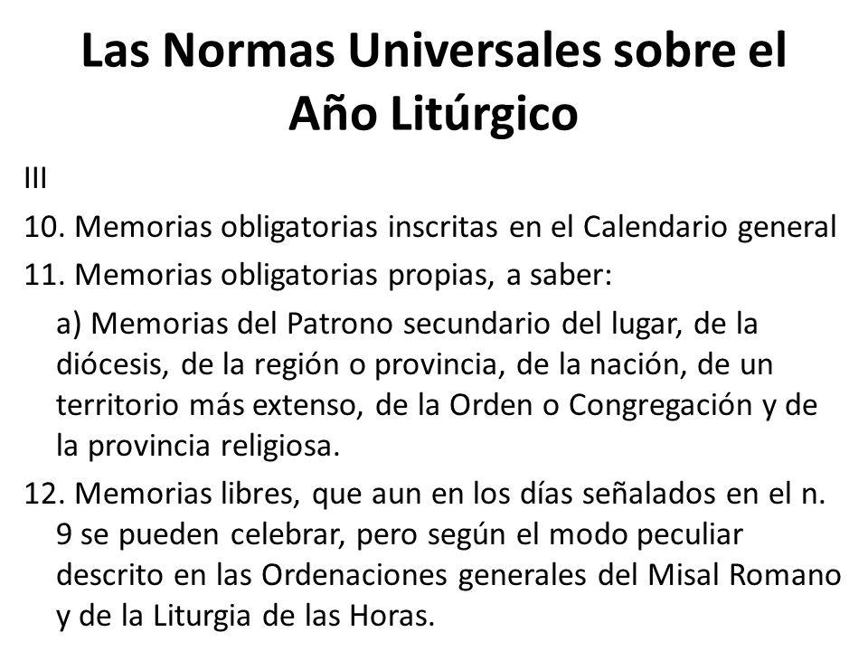 Las Normas Universales sobre el Año Litúrgico III 10. Memorias obligatorias inscritas en el Calendario general 11. Memorias obligatorias propias, a sa