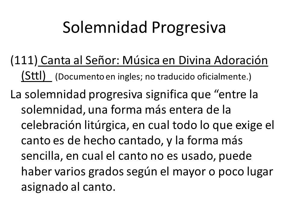 Solemnidad Progresiva (111) Canta al Señor: Música en Divina Adoración (Sttl) (Documento en ingles; no traducido oficialmente.) La solemnidad progresi