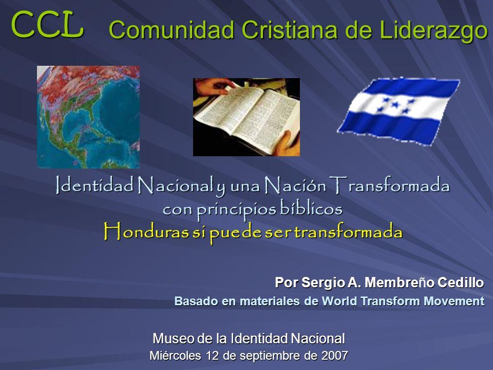Comunidad Cristiana de Liderazgo Identidad Nacional y una Nación Transformada con principios bíblicos Honduras si puede ser transformada CCL Museo de