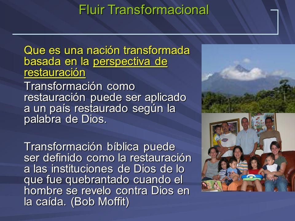 Que es una nación transformada basada en la perspectiva de restauración Transformación como restauración puede ser aplicado a un país restaurado según