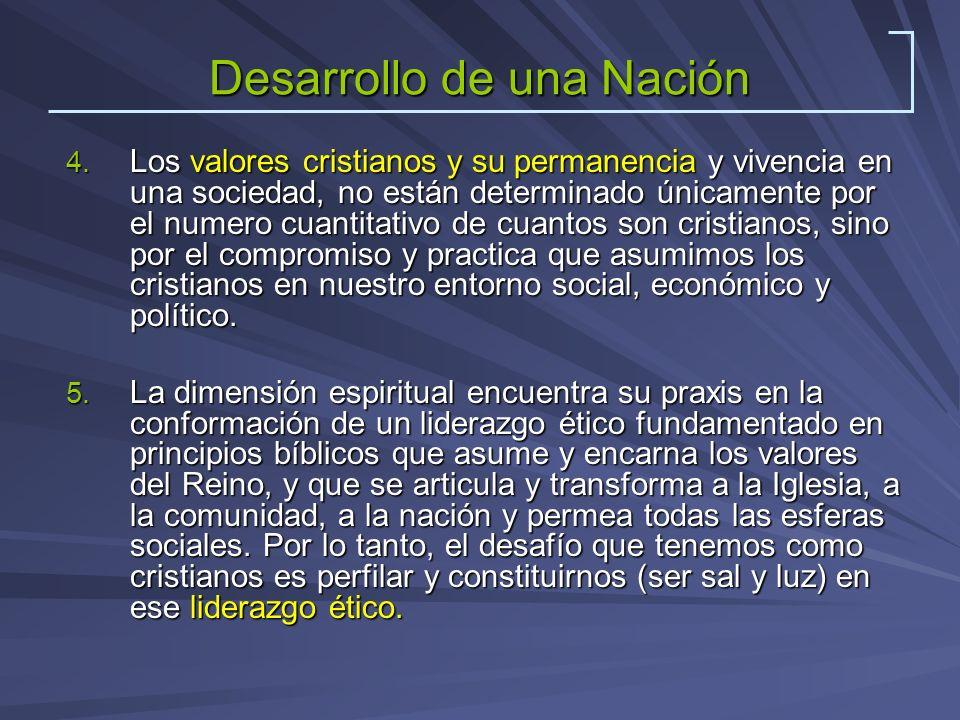 Desarrollo de una Nación 4. Los valores cristianos y su permanencia y vivencia en una sociedad, no están determinado únicamente por el numero cuantita