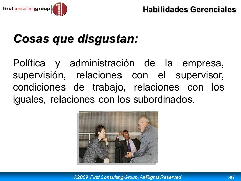 ©2009 First Consulting Group, All Rights Reserved Habilidades Gerenciales 36 Cosas que disgustan: Política y administración de la empresa, supervisión