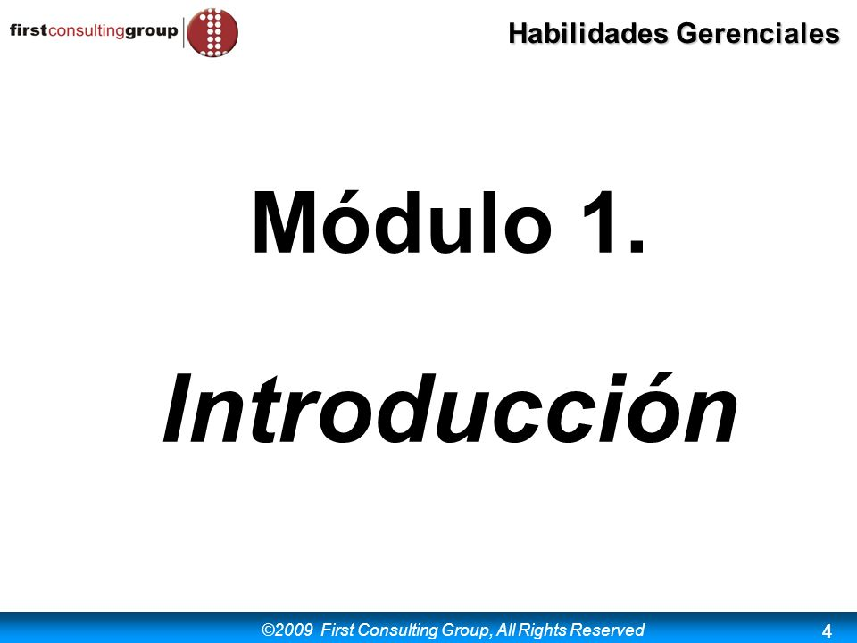 ©2009 First Consulting Group, All Rights Reserved Habilidades Gerenciales 85 6.7 Claves de acceso ocular CLAVES DE ACCESO OCULAR, VIDEO MIN 56:30