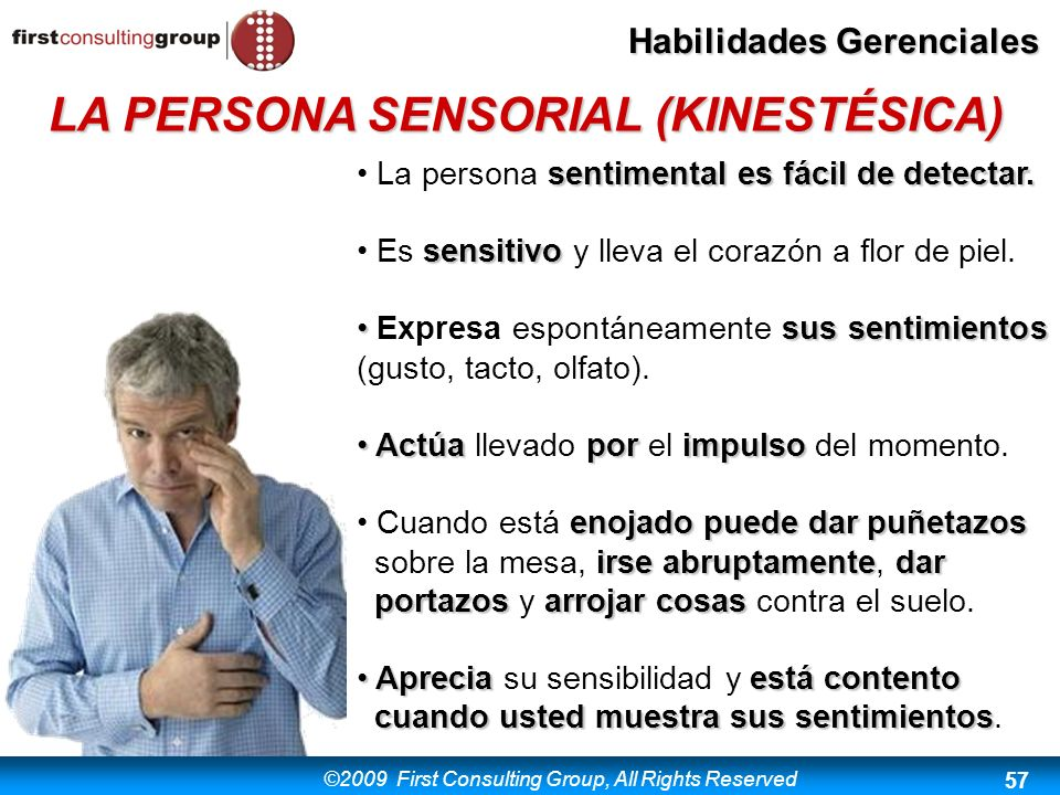 ©2009 First Consulting Group, All Rights Reserved Habilidades Gerenciales 57 sentimental esfácil de detectar. La persona sentimental es fácil de detec