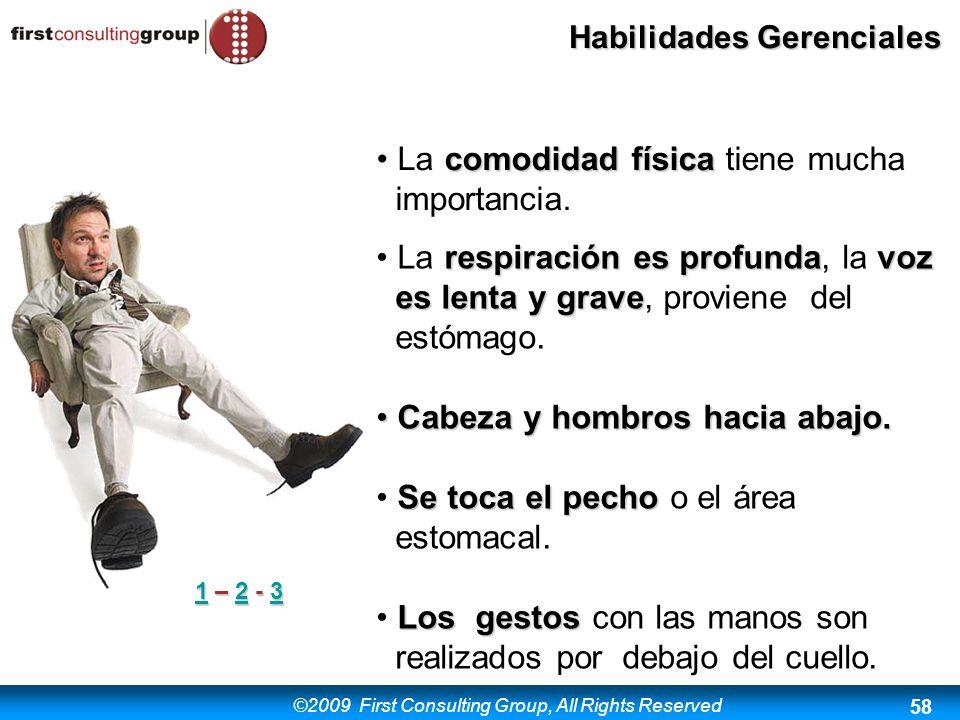 ©2009 First Consulting Group, All Rights Reserved Habilidades Gerenciales 58 comodidad física La comodidad física tiene mucha importancia. respiración