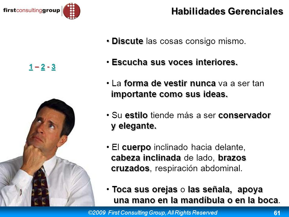 ©2009 First Consulting Group, All Rights Reserved Habilidades Gerenciales 61 Discute Discute las cosas consigo mismo. Escucha sus voces interiores. fo