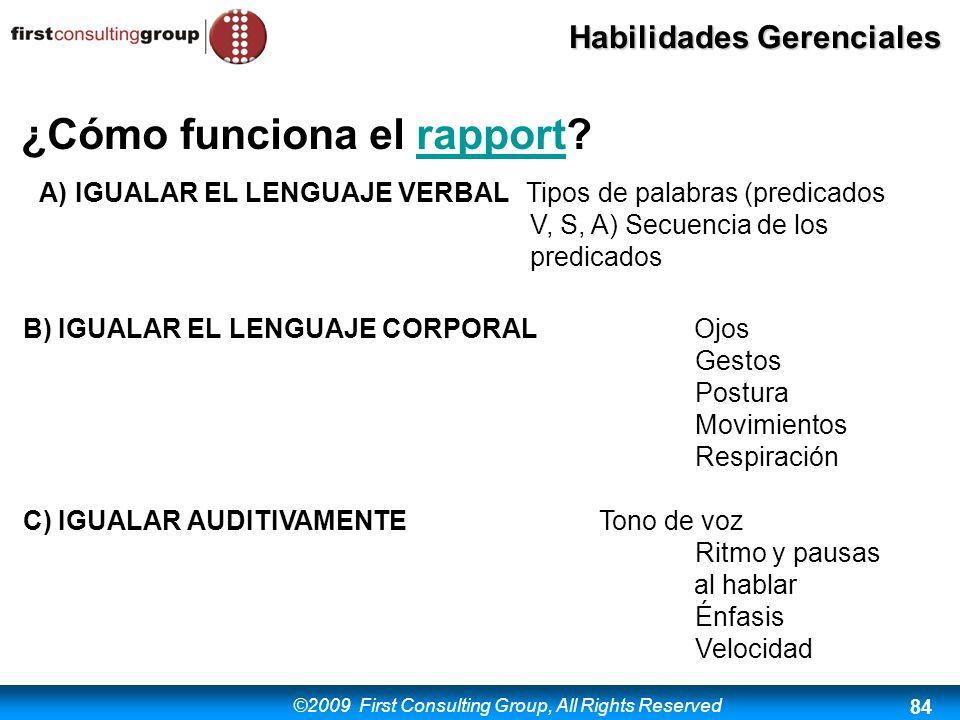 ©2009 First Consulting Group, All Rights Reserved Habilidades Gerenciales 84 A)IGUALAR EL LENGUAJE VERBAL Tipos de palabras (predicados V, S, A) Secue