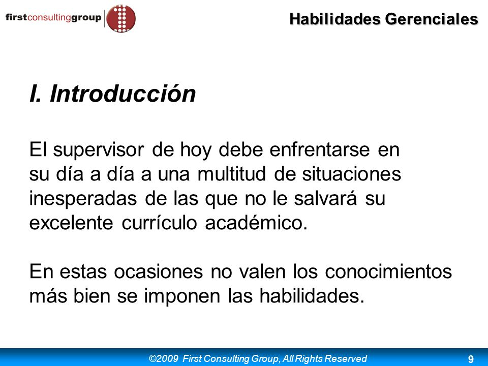 ©2009 First Consulting Group, All Rights Reserved Habilidades Gerenciales 20 Integridad - congruencia Un líder no será eficaz si sus subordinados y sus superiores desconfían de él.