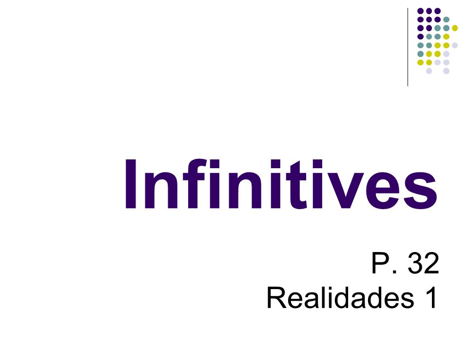 IN SPANISH: To change an INFINITIVE to a form that tells who is doing the action, remove the -ar and add the appropriate ending.