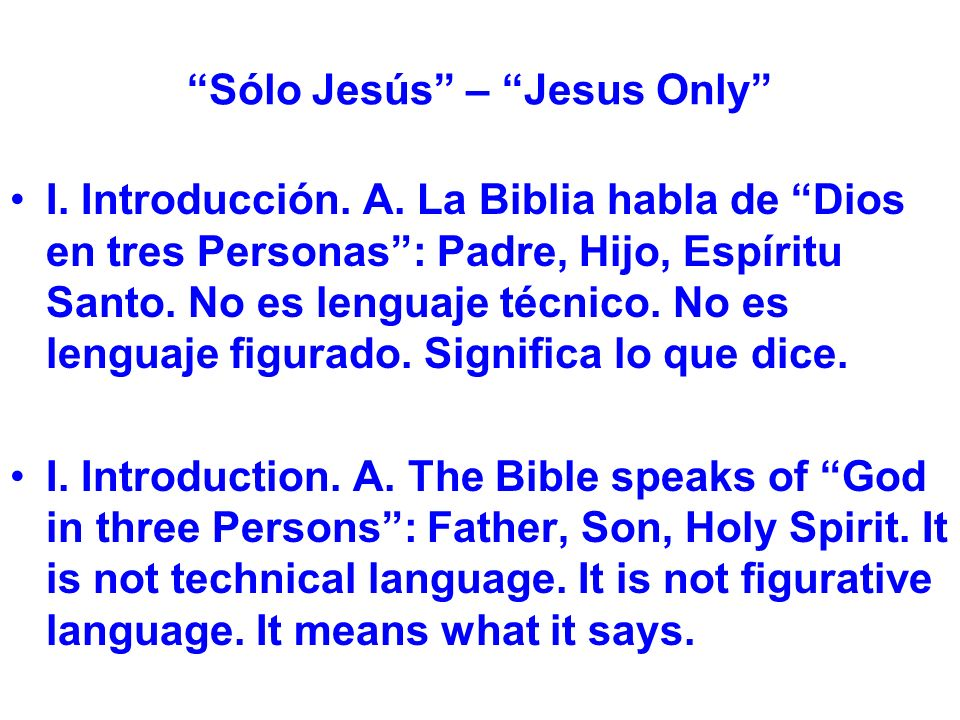 Sólo Jesús – Jesus Only I. Introducción. A.