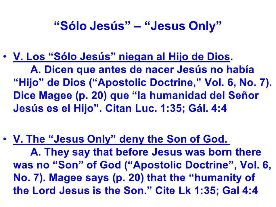 Sólo Jesús – Jesus Only V. Los Sólo Jesús niegan al Hijo de Dios.