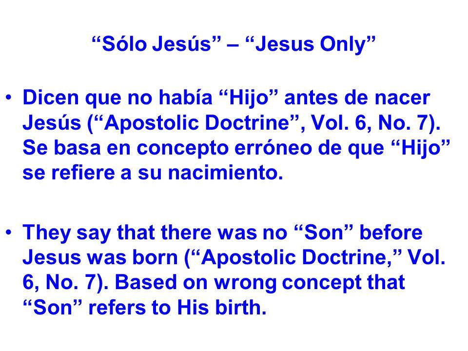 Sólo Jesús – Jesus Only Dicen que no había Hijo antes de nacer Jesús (Apostolic Doctrine, Vol.