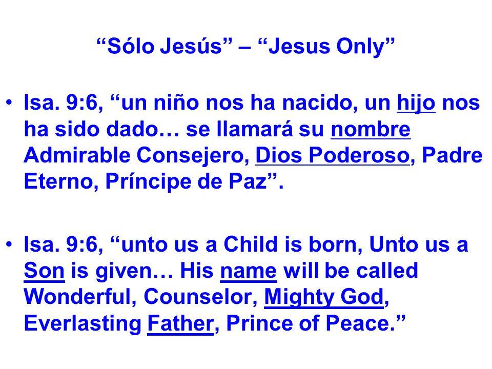 Sólo Jesús – Jesus Only Isa.