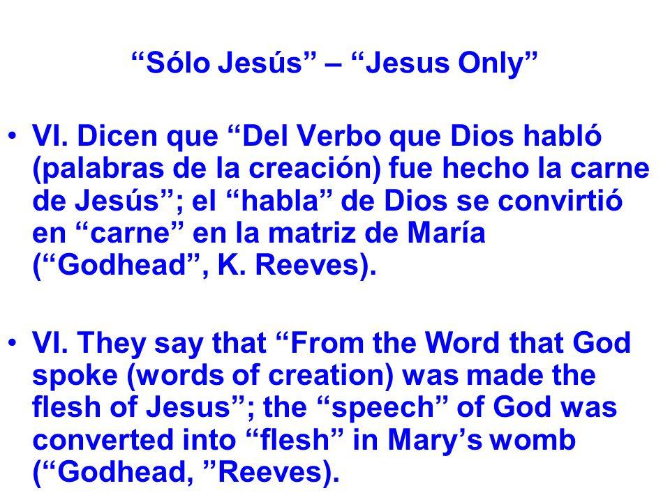 Sólo Jesús – Jesus Only VI.