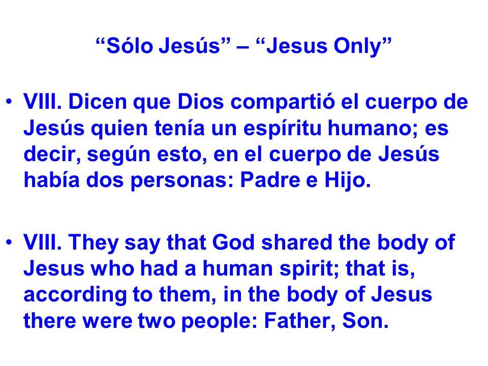 Sólo Jesús – Jesus Only VIII.