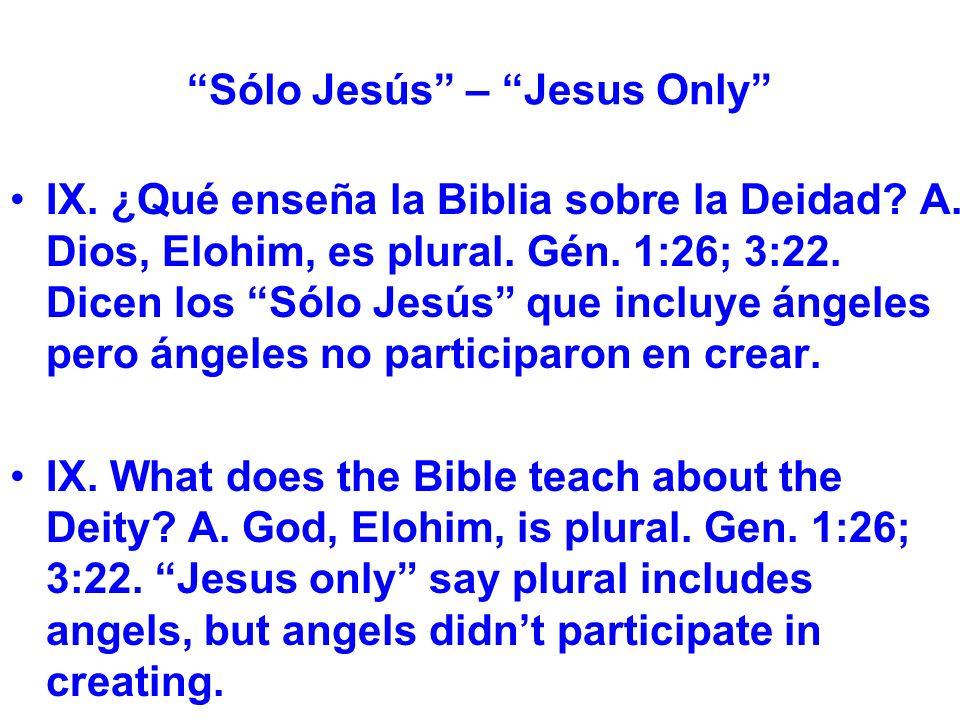 Sólo Jesús – Jesus Only IX. ¿Qué enseña la Biblia sobre la Deidad.