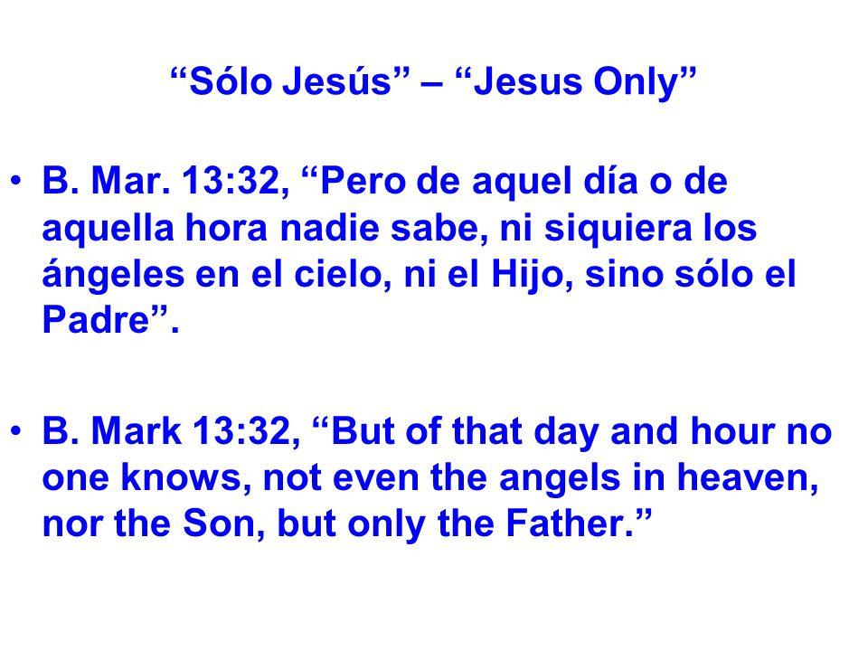 Sólo Jesús – Jesus Only B. Mar.