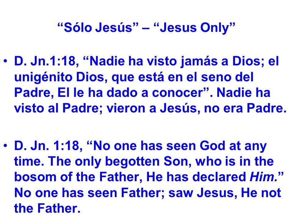 Sólo Jesús – Jesus Only D.