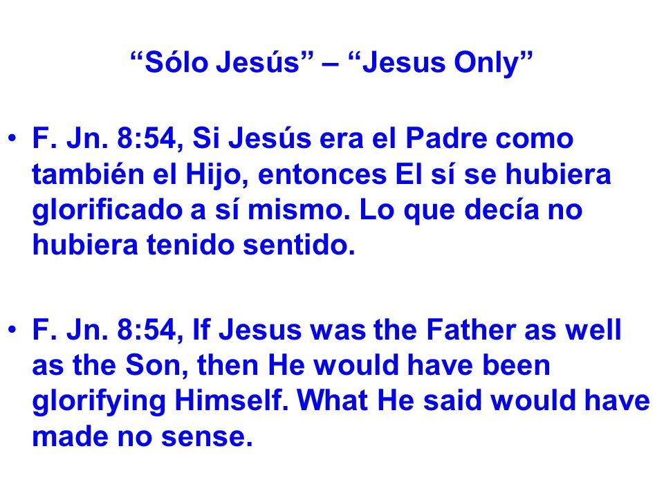 Sólo Jesús – Jesus Only F. Jn.