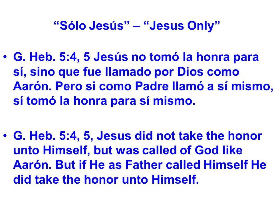 Sólo Jesús – Jesus Only G. Heb.