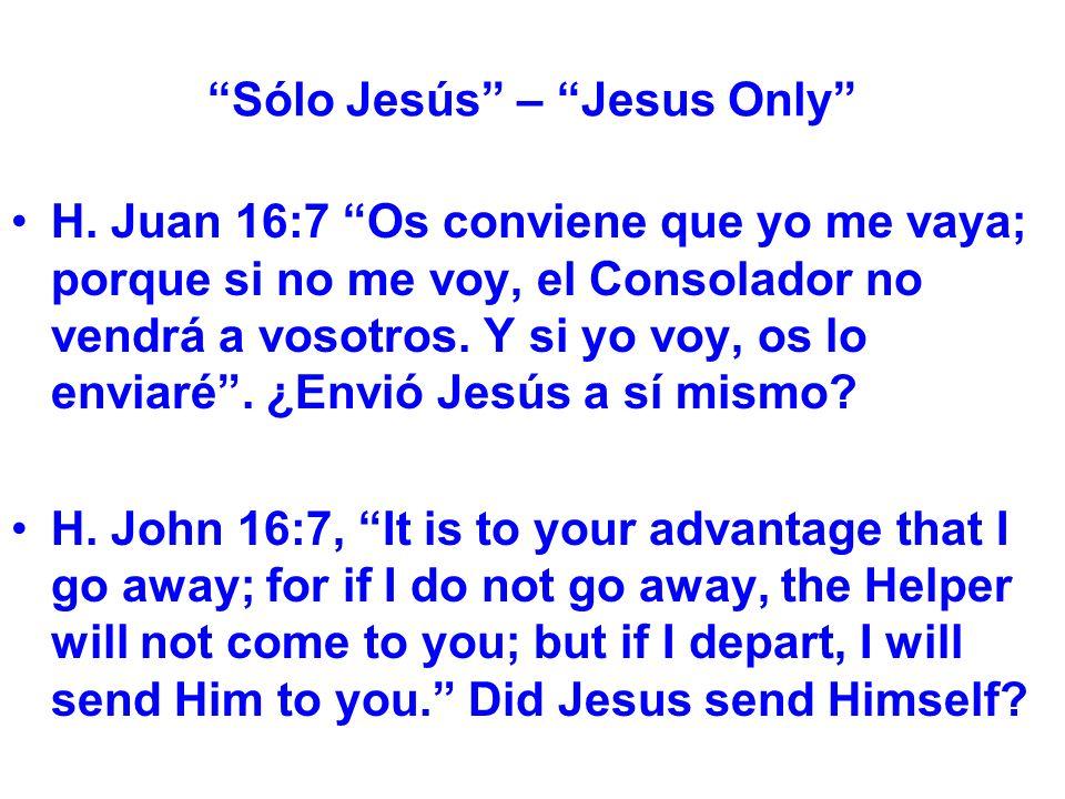 Sólo Jesús – Jesus Only H.