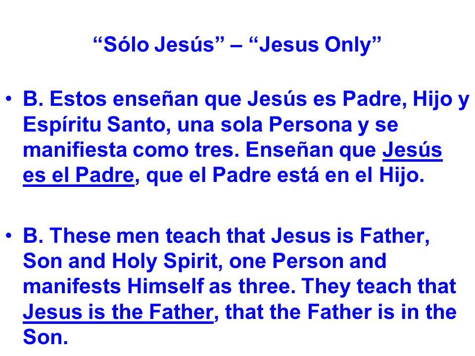 Sólo Jesús – Jesus Only B.