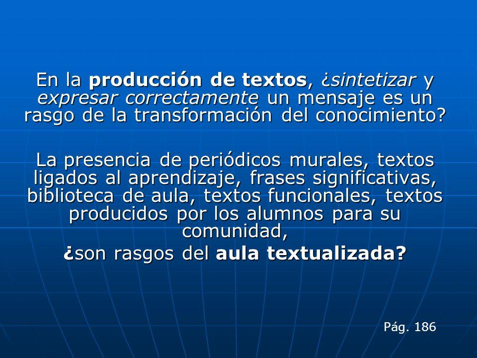 En la producción de textos, ¿sintetizar y expresar correctamente un mensaje es un rasgo de la transformación del conocimiento? La presencia de periódi