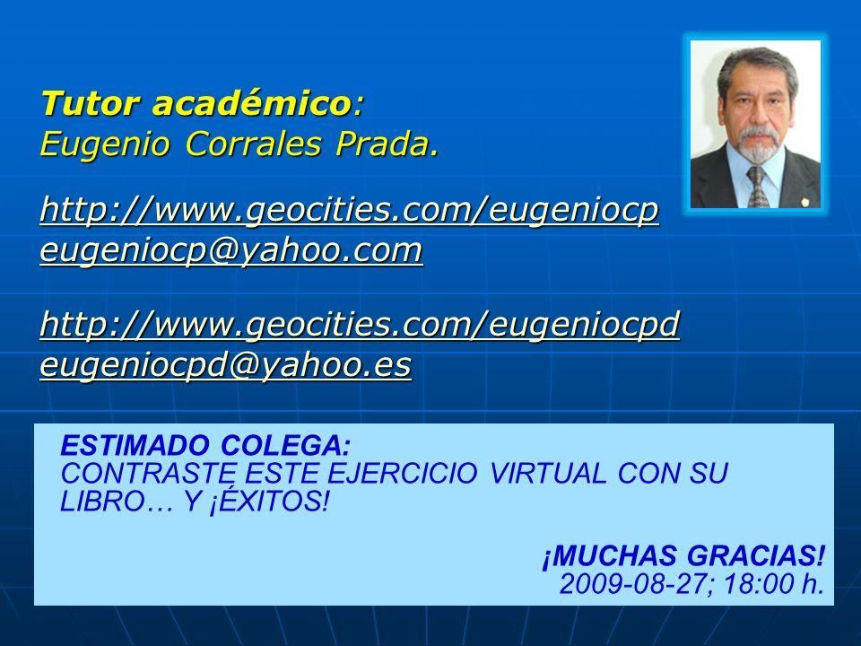 Tutor académico: Eugenio Corrales Prada. http://www.geocities.com/eugeniocp eugeniocp@yahoo.com http://www.geocities.com/eugeniocpd eugeniocpd@yahoo.e
