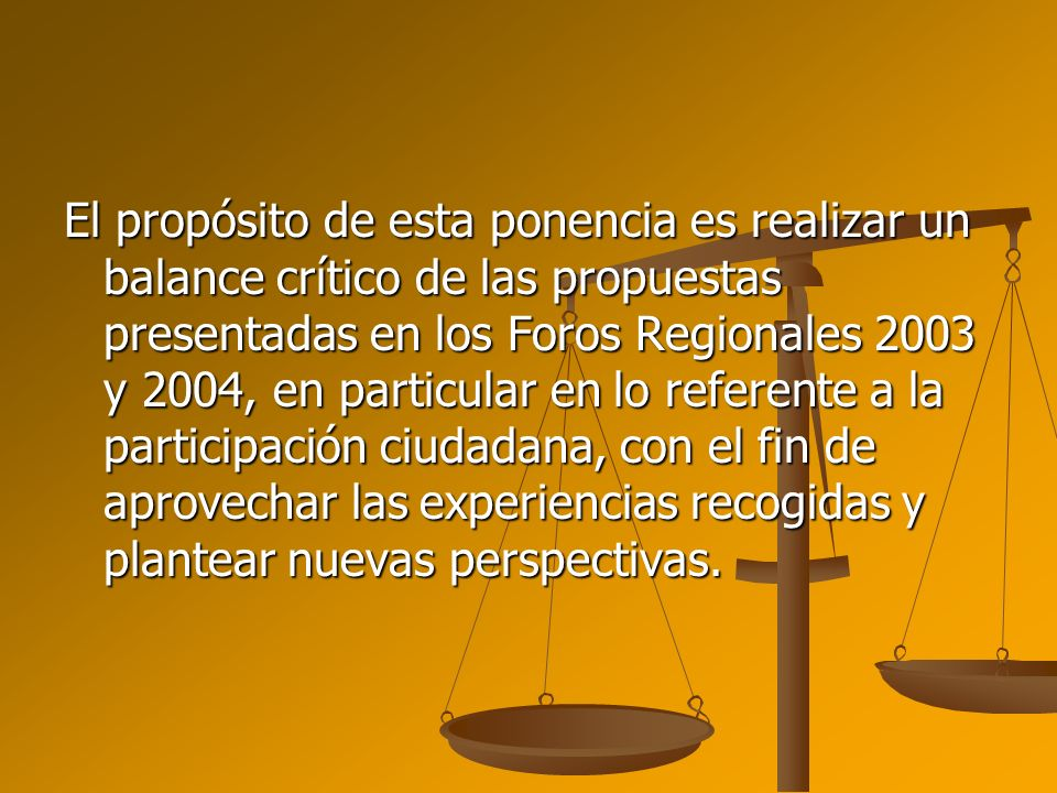 El propósito de esta ponencia es realizar un balance crítico de las propuestas presentadas en los Foros Regionales 2003 y 2004, en particular en lo re