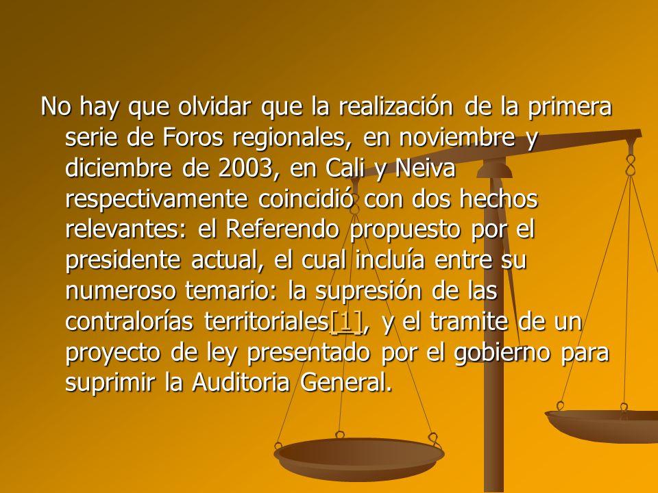 No hay que olvidar que la realización de la primera serie de Foros regionales, en noviembre y diciembre de 2003, en Cali y Neiva respectivamente coinc