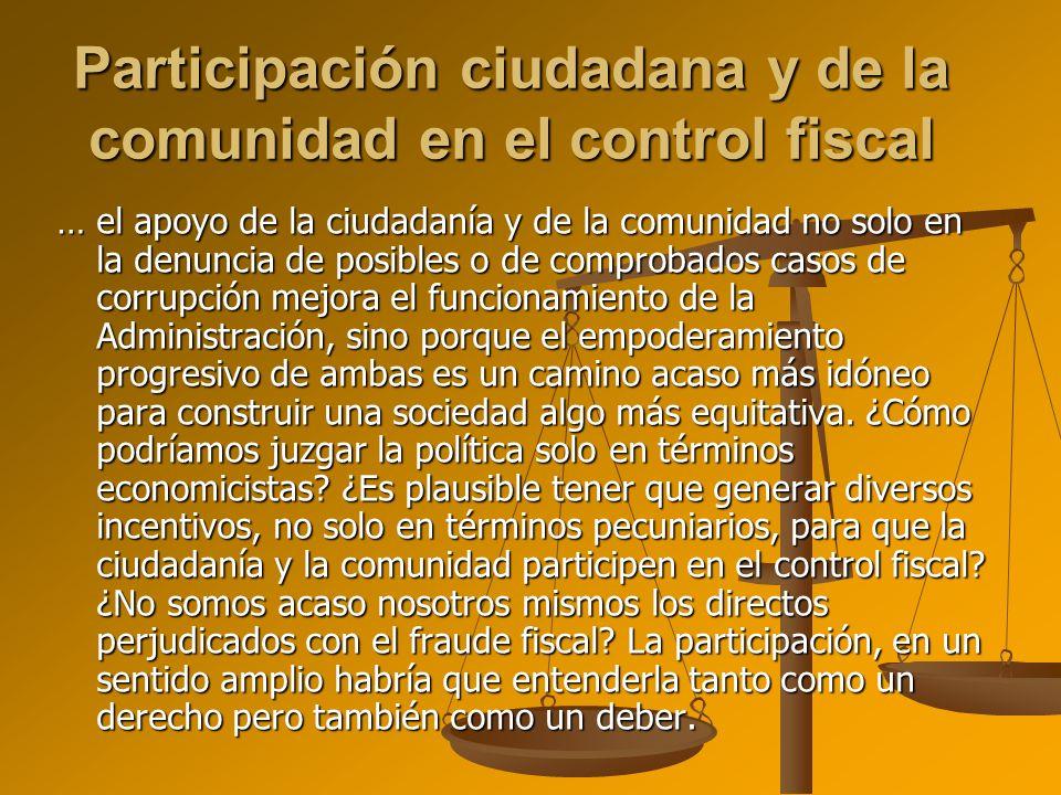 … el apoyo de la ciudadanía y de la comunidad no solo en la denuncia de posibles o de comprobados casos de corrupción mejora el funcionamiento de la A