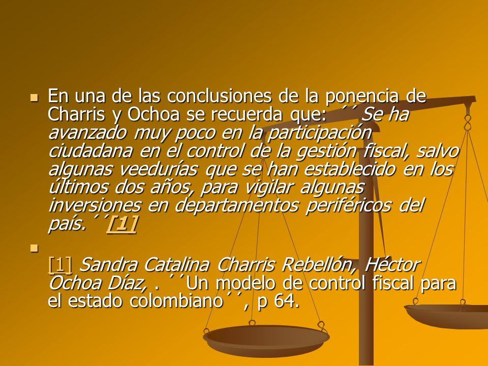 En una de las conclusiones de la ponencia de Charris y Ochoa se recuerda que: ´´ Se ha avanzado muy poco en la participación ciudadana en el control d