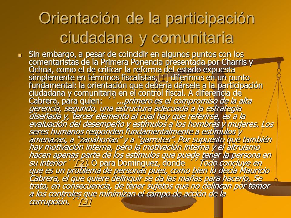 Orientación de la participación ciudadana y comunitaria Sin embargo, a pesar de coincidir en algunos puntos con los comentaristas de la Primera Ponenc