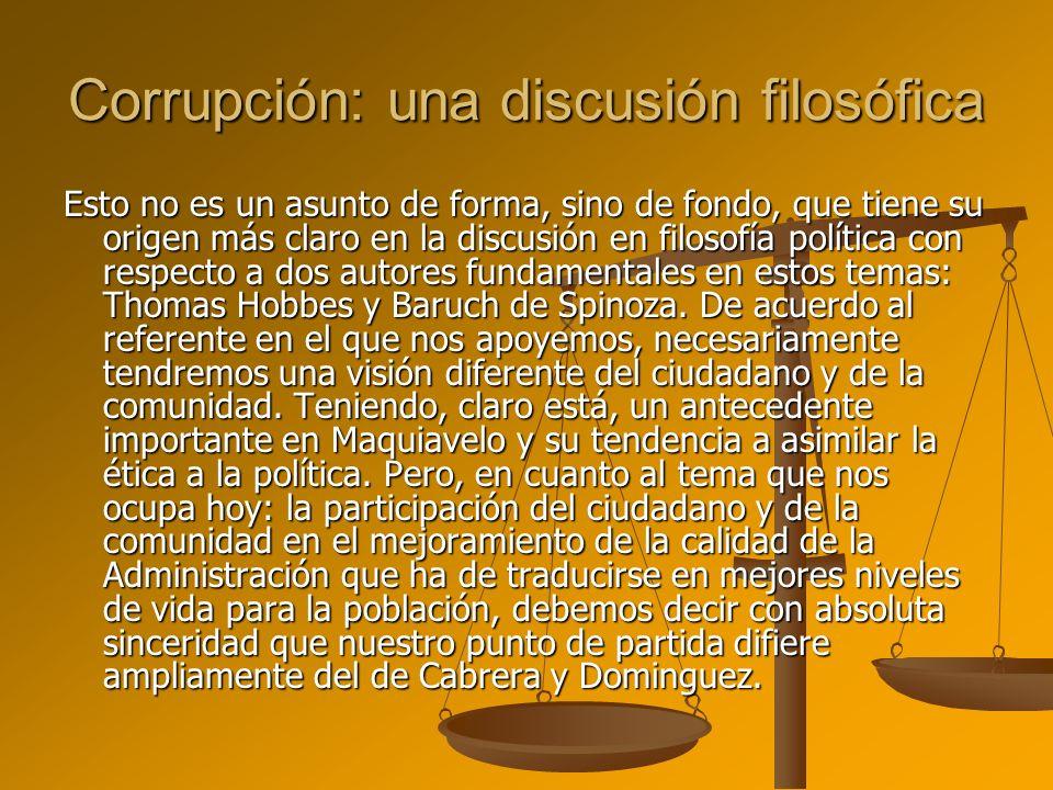 Corrupción: una discusión filosófica Esto no es un asunto de forma, sino de fondo, que tiene su origen más claro en la discusión en filosofía política