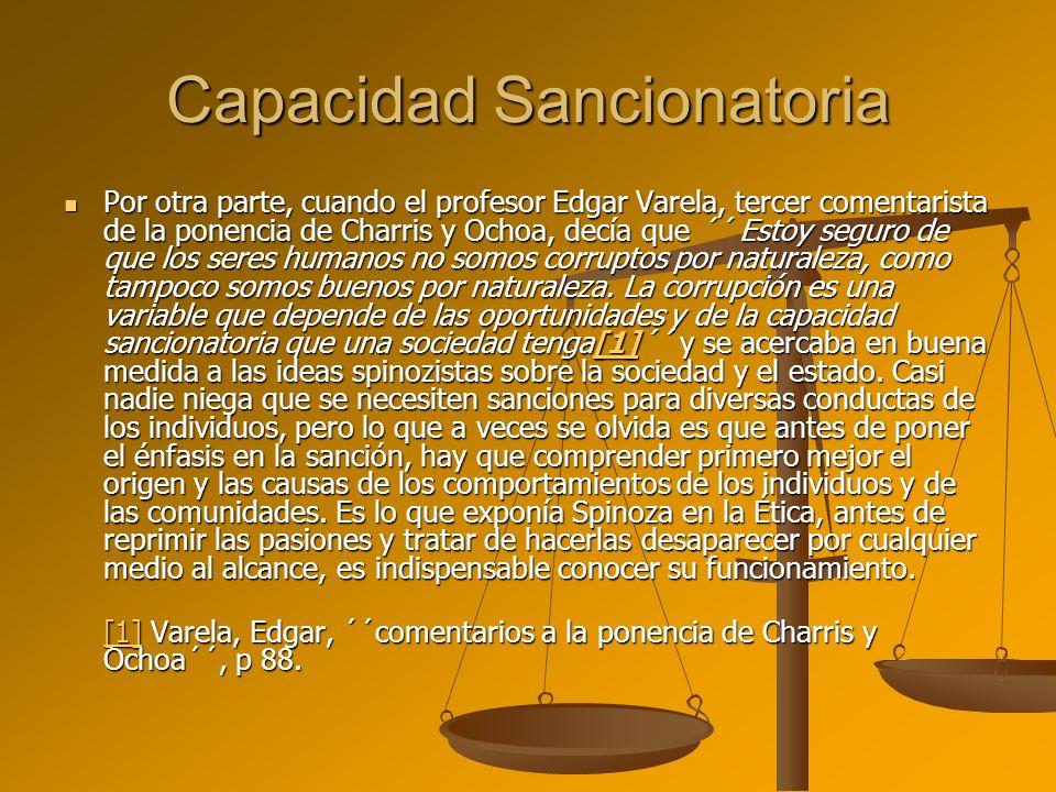 Capacidad Sancionatoria Por otra parte, cuando el profesor Edgar Varela, tercer comentarista de la ponencia de Charris y Ochoa, decía que ´´ Estoy seg