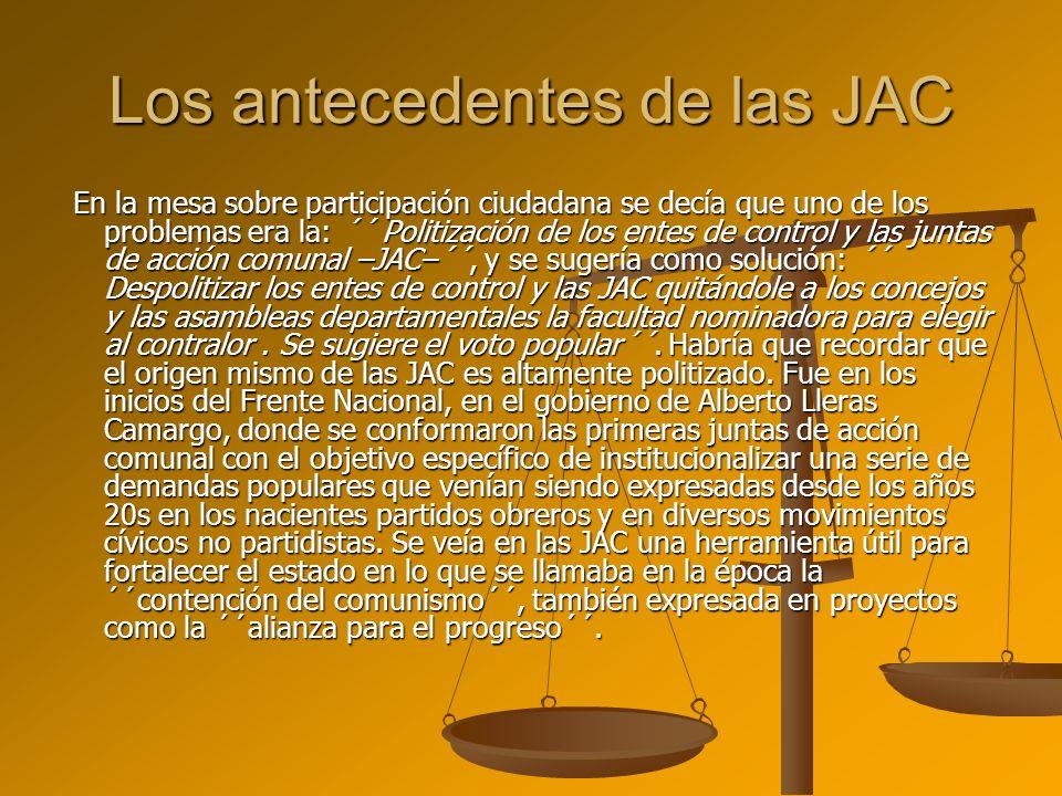 Los antecedentes de las JAC En la mesa sobre participación ciudadana se decía que uno de los problemas era la: ´´ Politización de los entes de control
