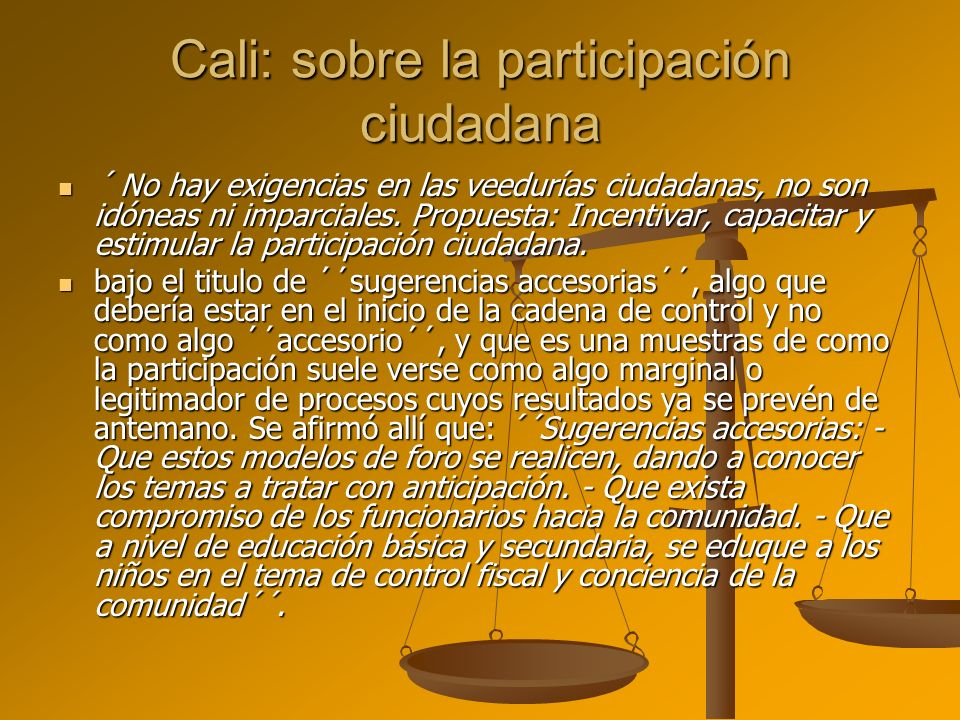 Cali: sobre la participación ciudadana ´ No hay exigencias en las veedurías ciudadanas, no son idóneas ni imparciales. Propuesta: Incentivar, capacita