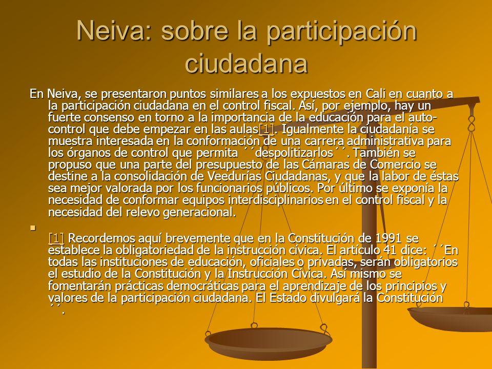 Neiva: sobre la participación ciudadana En Neiva, se presentaron puntos similares a los expuestos en Cali en cuanto a la participación ciudadana en el